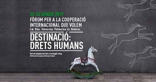 """""""Foro para la Cooperación Internacional que queremos: destino Derechos Humanos"""", Valencia 25 y 26 enero."""